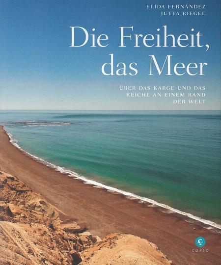 Die Freiheit, das Meer. Über das Karge und das Reiche an einem Rand der Welt.