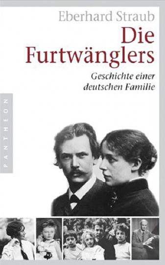 Die Furtwänglers. Geschichte einer deutschen Familie.