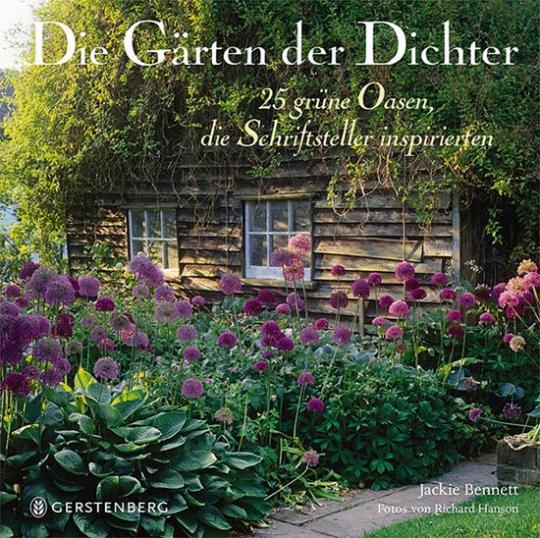 Die Gärten der Dichter. 25 grüne Oasen, die Schriftsteller inspirierten.