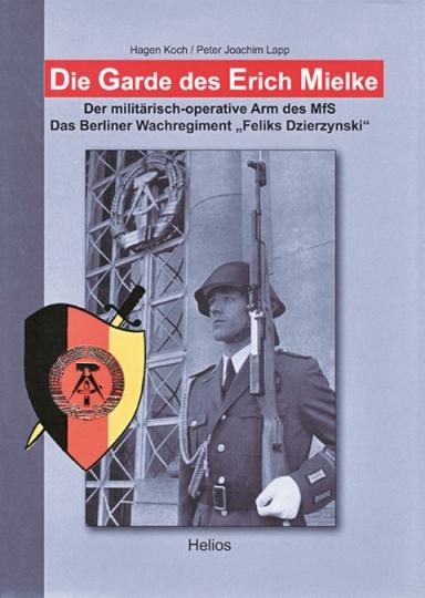 Die Garde des Erich Mielke