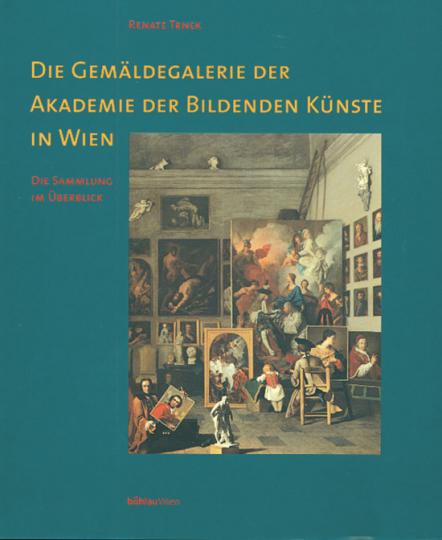 Die Gemäldegalerie der Akademie der Bildenden Künste in Wien. Die Sammlung im Überblick.