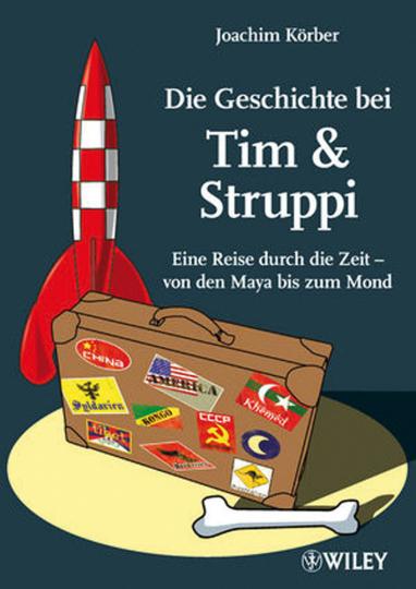 Die Geschichte bei Tim und Struppi. Eine Reise durch die Zeit - von den Maya bis zum Mond.