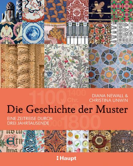Die Geschichte der Muster. Eine Zeitreise durch drei Jahrtausende.