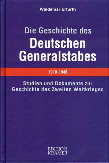 Die Geschichte des deutschen Generalstabes 1918-1945