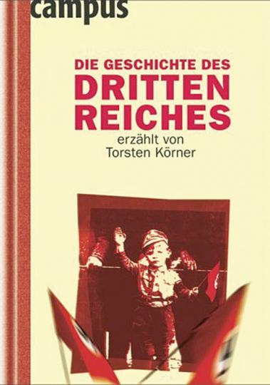 Die Geschichte des Dritten Reiches erzählt von Torsten Körner.