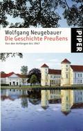 Die Geschichte Preußens - Von den Anfängen bis 1947