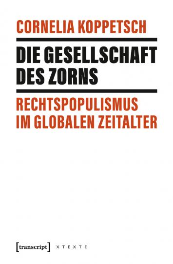 Die Gesellschaft des Zorns. Rechtspopulismus im globalen Zeitalter.