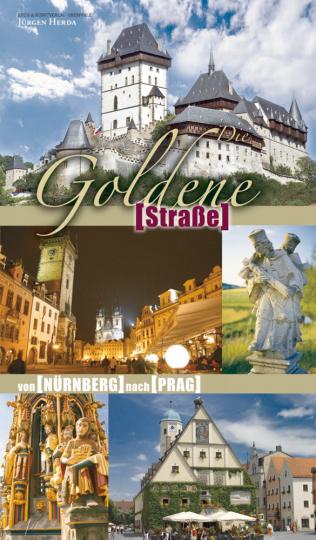 Die Goldene Straße - Von Nürnberg nach Prag
