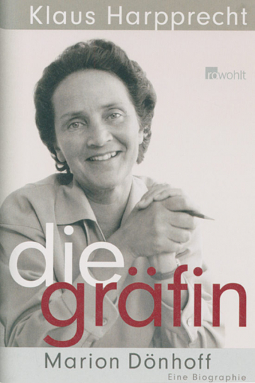 Die Gräfin. Marion Dönhoff. Eine Biographie.