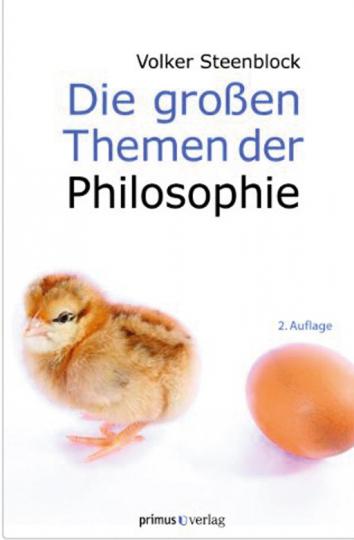 Die großen Themen der Philosophie. Eine Anstiftung zum Weiterdenken.