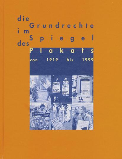 Die Grundrechte im Spiegel des Plakats von 1919 bis 1999.