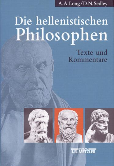 Die hellenistischen Philosophen. Texte und Kommentare.