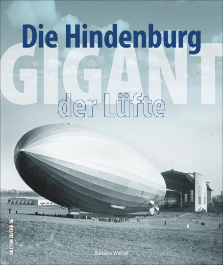 Die Hindenburg. Gigant der Lüfte.