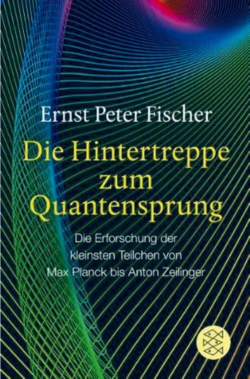 Die Hintertreppe zum Quantensprung - Die Erforschung der kleinsten Teilchen von Max Planck bis Anton Zeilinger