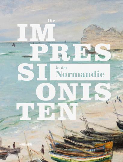 Die Impressionisten in der Normandie.
