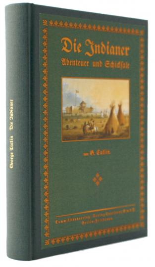 Die Indianer Nordamerikas. Abenteuer und Schicksale.