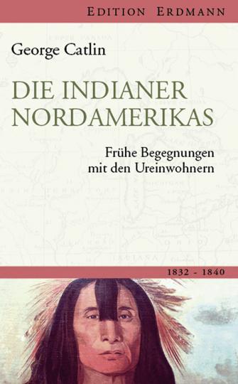 Die Indianer Nordamerikas. Frühe Begegnungen mit den Ureinwohnern.