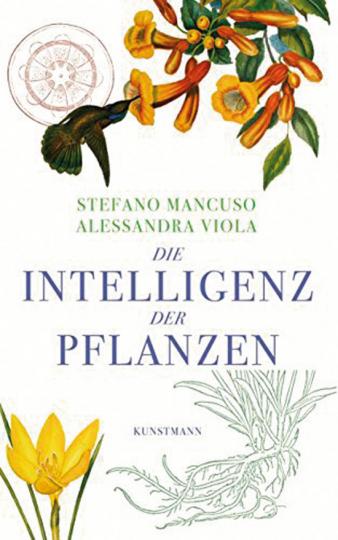 Die Intelligenz der Pflanzen.