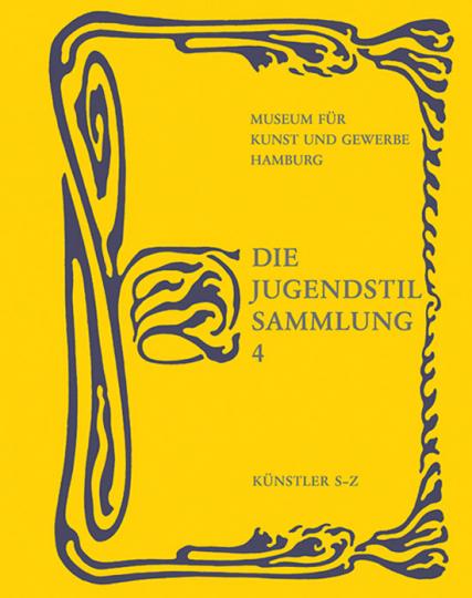 Die Jugendstilsammlung. Band 4. Künstler S-Z. Katalog des Museums für Kunst und Gewerbe Hamburg.