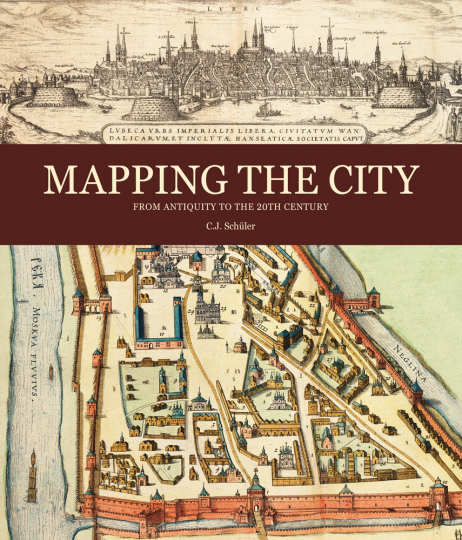 Die kartographierte Stadt. Von der Antike bis zum 20. Jh.