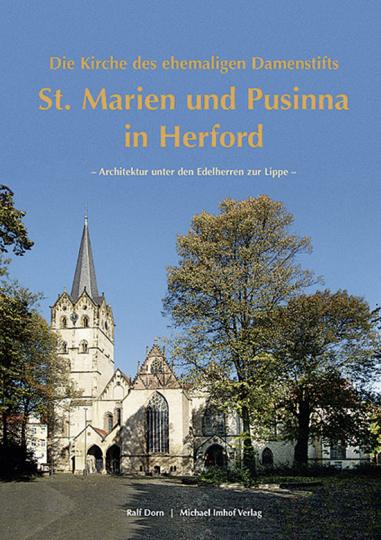 Die Kirche des ehemaligen Damenstifts St. Marien und Pusinna in Herford Architektur unter den Edelherren zur Lippe.