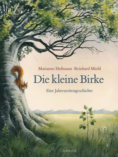 Die kleine Birke. Eine Jahreszeitengeschichte.