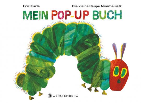 Die kleine Raupe Nimmersatt. Mein Pop-up-Buch.