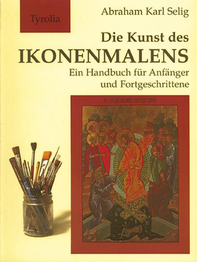 Die Kunst des Ikonenmalens - Ein Handbuch für Anfänger und Fortgeschrittene