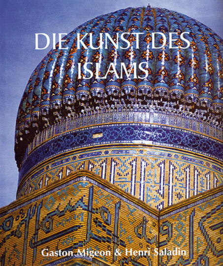 Die Kunst des Islams.