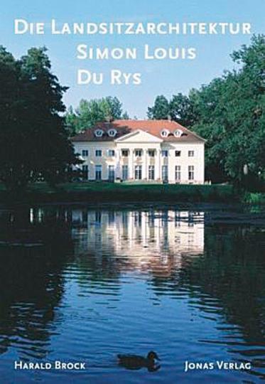 Die Landsitzarchitektur Simon-Louis du Rys.