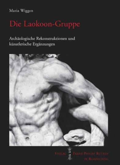 Die Laokoon-Gruppe. Archäologische Rekonstruktionen und künstlerische Ergänzungen.
