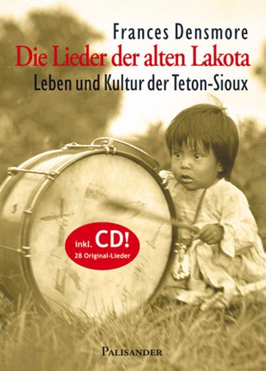 Die Lieder der alten Lakota - Leben und Kultur der Teton-Sioux Buch & CD