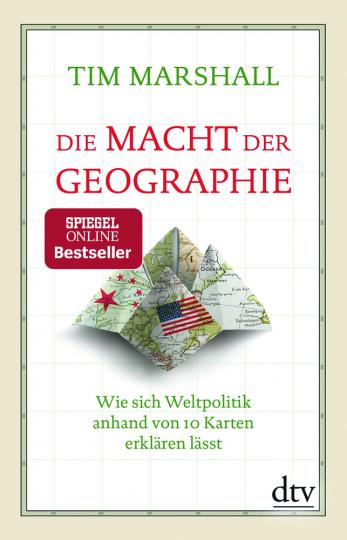 Die Macht der Geographie. Wie sich Weltpolitik anhand von 10 Karten erklären lässt.