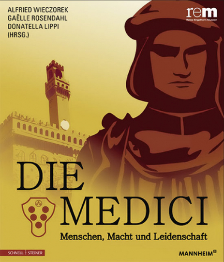 Die Medici. Menschen, Macht und Leidenschaft.