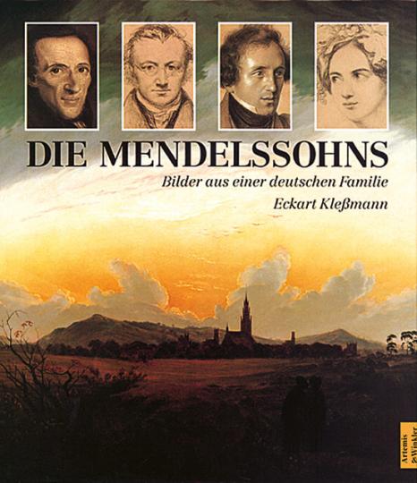 Die Mendelssohns - Bilder aus einer deutschen Familie