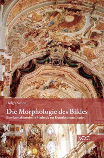 Die Morphologie des Bildes. Eine kunsthistorische Methode zur Kunstkommunikation.