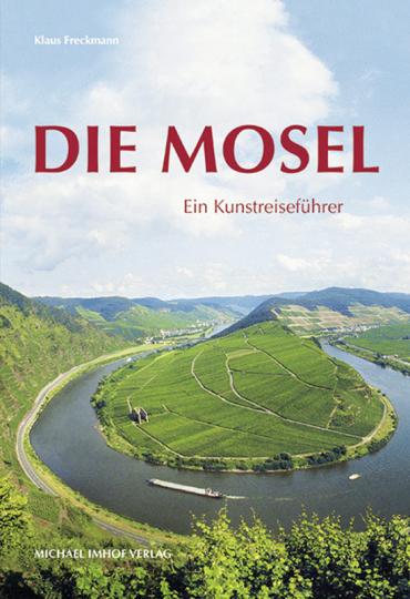 Die Mosel. Ein Kunstreiseführer.