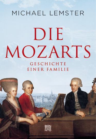 Die Mozarts. Geschichte einer Familie.