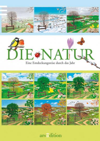 Die Natur Eine Entdeckungsreise durch das Jahr.