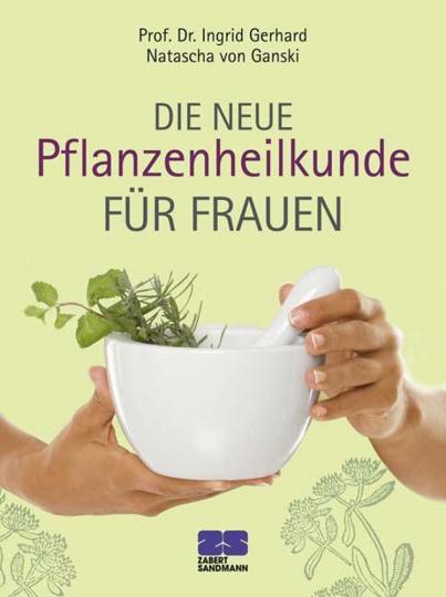 Die neue Pflanzenheilkunde für Frauen (R)