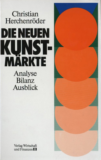 Die neuen Kunstmärkte - Analyse, Bilanz, Ausblick.