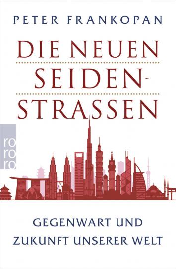 Die neuen Seidenstraßen. Gegenwart und Zukunft unserer Welt.