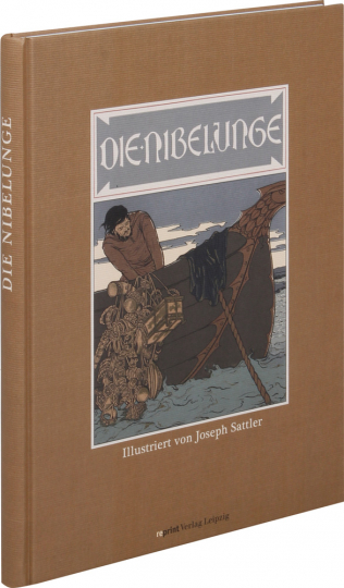 Die Nibelunge. Illustriert von Joseph Sattler. Reprint. Nach der Originalausgabe von 1898-1904.
