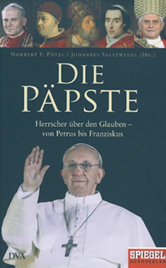 Die Päpste - Herrscher über den Glauben