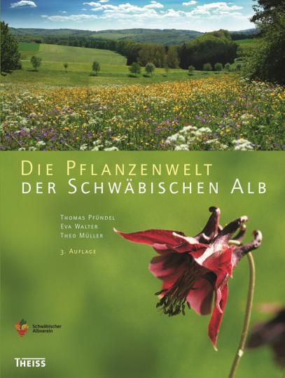 Die Pflanzenwelt der Schwäbischen Alb.