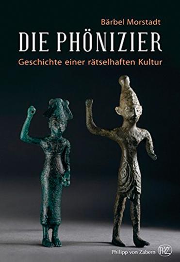 Die Phönizier. Geschichte einer rätselhaften Kultur.