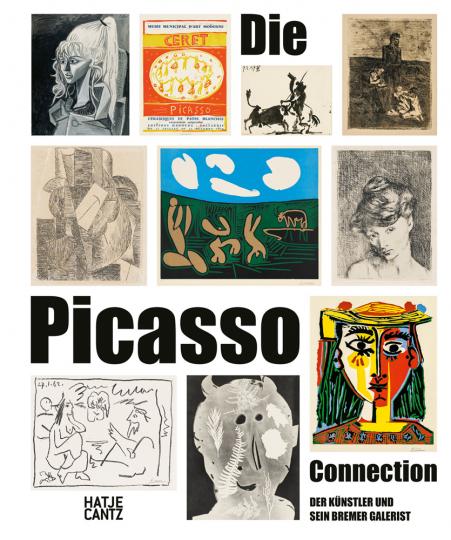 Die Picasso-Connection. Der Künstler und sein Bremer Galerist.