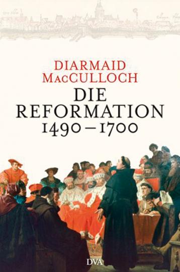 Die Reformation 1490-1700.