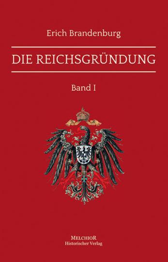 Die Reichsgründung. 2 Bände.