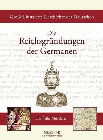 Die Reichsgründungen der Germanen. Das frühe Mittelalter.